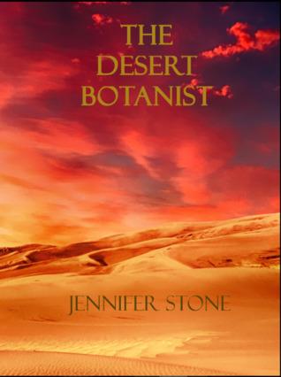 The Desert Botanist by Jennifer  Stone