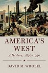 America's West: A History, 1890–1950 (Cambridge Essential Histories)