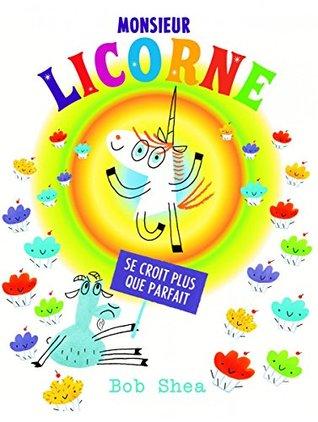 Monsieur Licorne Se Croit Plus Que Parfait