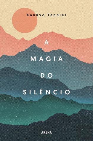 A Magia do Silêncio by Kankyo Tannier
