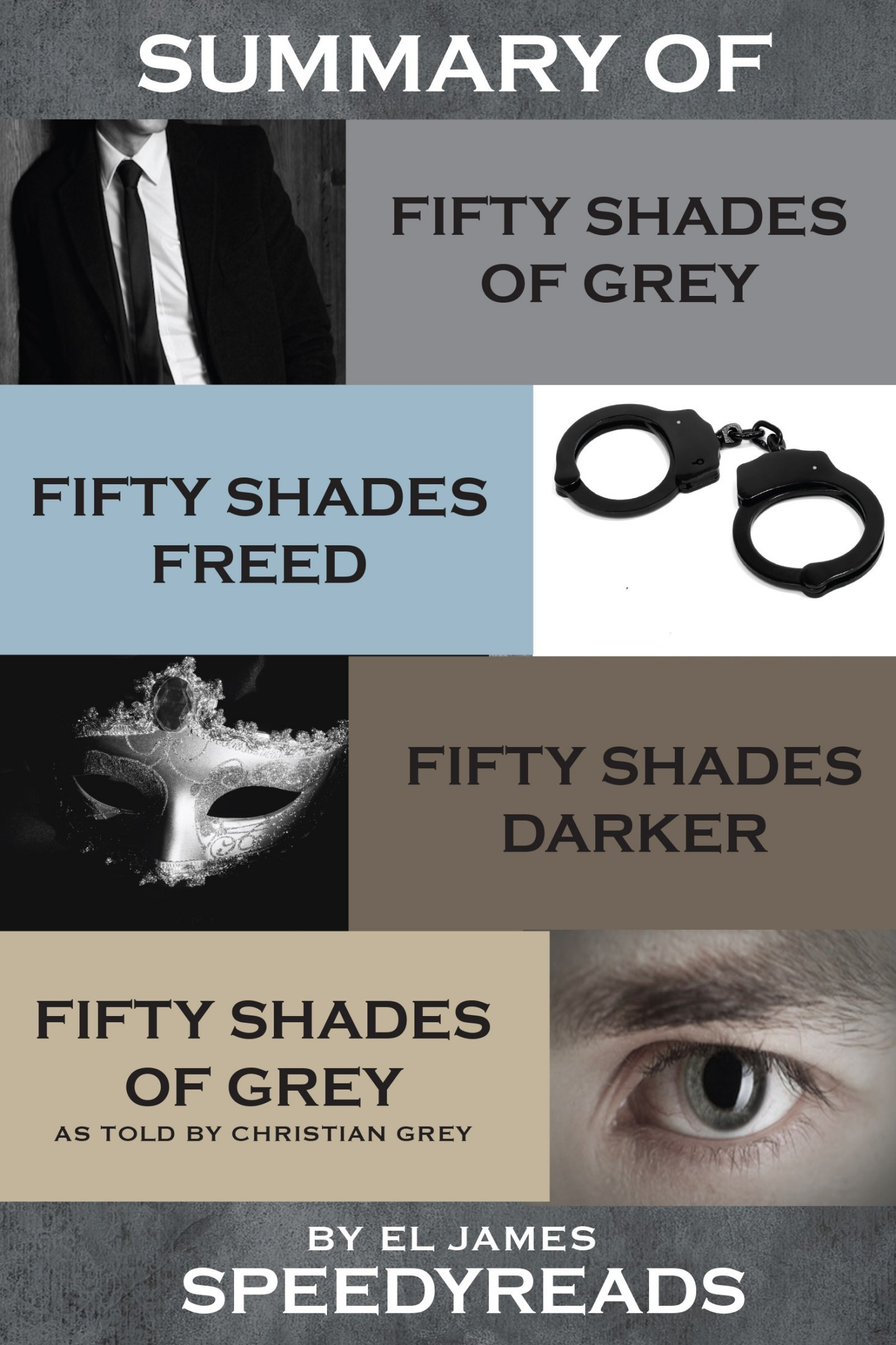 Summary of Fifty Shades of Grey, Fifty Shades Freed, Fifty Shades Darker, and Grey: Fifty Shades of Grey as told by Christian