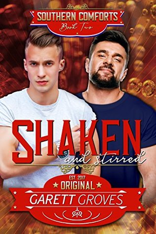 Shaken and Stirred (Southern Comforts #2)