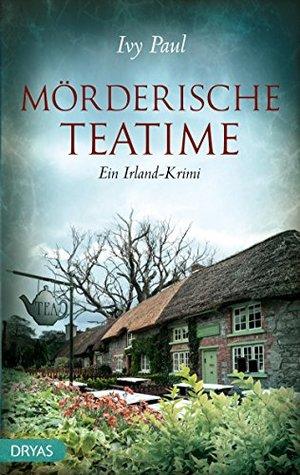 Mörderische Teatime by Ivy Paul