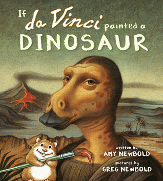 If da Vinci Painted a Dinosaur by Amy Newbold