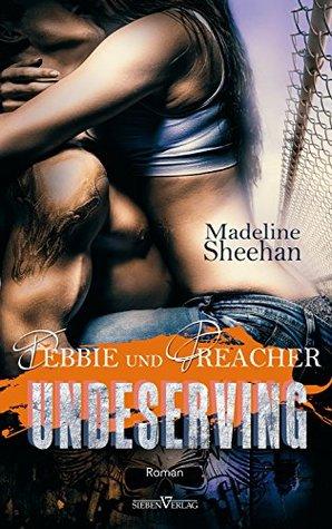 Undeserving - Debbie und Preacher by Madeline Sheehan