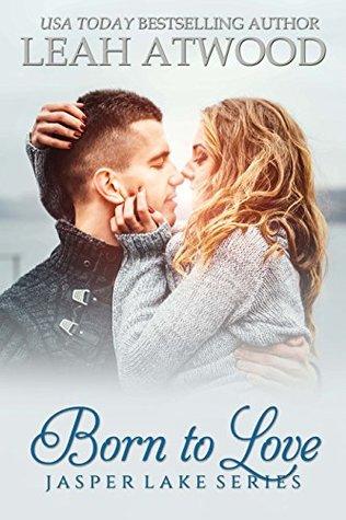 Born To Love (Jasper Lake Book 1)