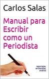 Manual Para Escribir Como Un Periodista (Spanish Edition)