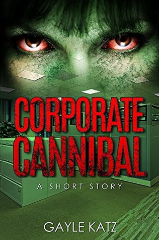 Corporate Cannibal: A Short Zombie Story