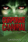Book cover for Corporate Cannibal: A Short Zombie Story