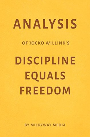 Analysis of Jocko Willink's Discipline Equals Freedom by Milkyway Media