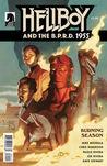Hellboy and the BPRD : 1955--Burning Season