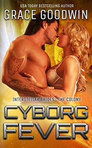 Cyborg Fever (Interstellar Brides: The Colony, #5)