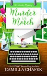 Murder in March by Camilla Chafer