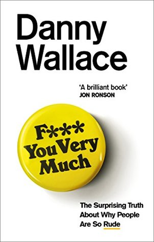 F*** You Very Much - Danny Wallace