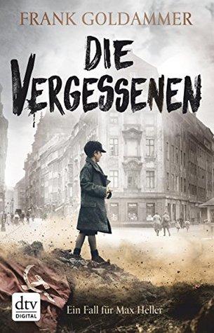 Die Vergessenen (Max Heller, Dresden Detective, #3)