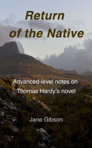 Advanced level notes on Thomas Hardy's The Return of the Native (Jane Gibson's A-Level Notes)