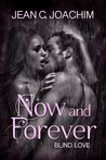Blind Love (Now and Forever, #3)