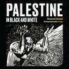 Palestine in Black and White