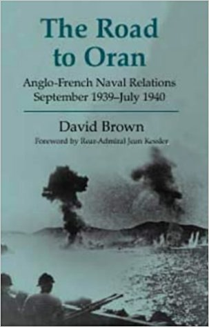 The Road to Oran: Anglo-French Naval Relations September 1939-July 1940
