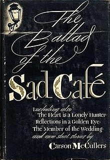 The Ballad of the Sad Café: The Novels and Stories of Carson McCullers