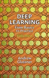 Deep Learning, Vol. 1 by Andrew Glassner