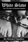 White Slave by Richard Haselton