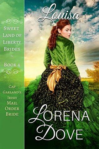 Louisa: Cap Garland's Irish Mail Order Bride (Sweet Land of Liberty Brides, #4)