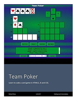 TeamPoker: HTML5, JavaScript, and CSS: Learn how to make and code your own game from existing source.