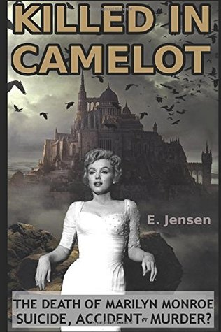 KILLED IN CAMELOT: The Death of Marilyn Monroe