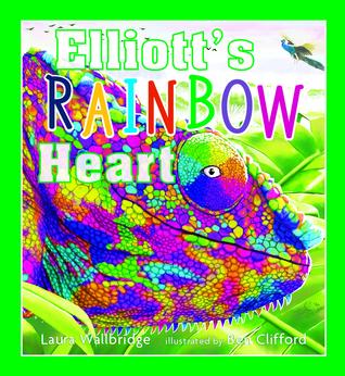 Elliott's Rainbow Heart by Laura Wallbridge