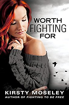 Ebook Worth Fighting For by Kirsty Moseley TXT!