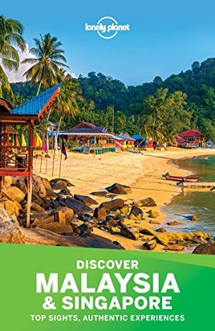 Lonely Planet's Discover Malaysia & Singapore
