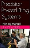Precision Powerlifting Systems: Training Manual