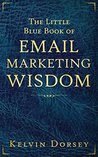 The Little Blue Book of Email Marketing Wisdom