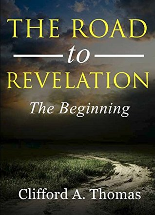 The Road To Revelation by Clifford Thomas