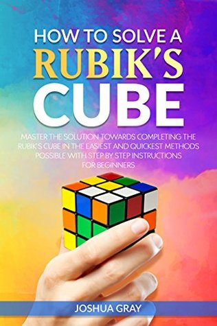 How To Solve A Rubiks Cube Master The Solution Towards Completing