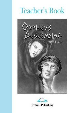 Orpheus Descending: Teacher's Book