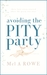 Avoiding The Pity Party by Mel A ROWE