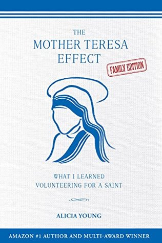 the-mother-teresa-effect-what-i-learned-volunteering-for-a-saint-family-edition