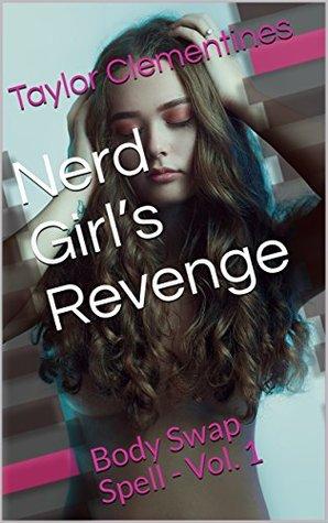 Nerd Girl's Revenge: Body Swap Spell - Vol. 1