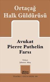 Amazon kindle ebook Avukat Pierre Pathelin Farsı by Anonymous Translator: Şehsuvar Aktaş PDB