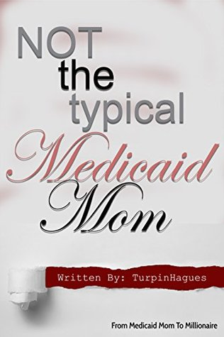 Not the Typical Medicaid Mom: From Medicaid Mom to Millionaire