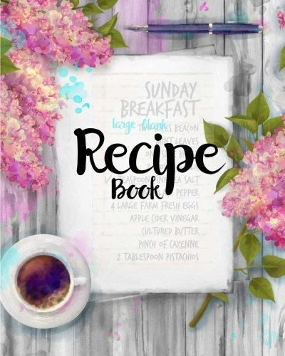 Large Blank Recipe Book: Large Blank Recipe Book ? Cookbook Journal - Lined ? Ruled ? Large 8x10 ? Empty Recipe Notebook Pages ? Write 100 Recipes ? Family, Heirloom, Handwritten, Personal Use