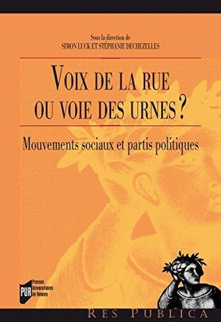 Voix de la rue ou voie des urnes ?: Mouvements sociaux et partis politiques