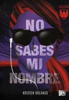No sabes mi nombre (Ángeles Negros #1)