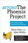 Beyond The Phoenix Project by Gene Kim