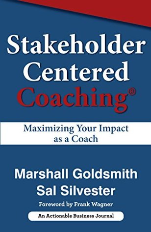 Stakeholder Centered Coaching Maximizing Your Impact As A Coach By