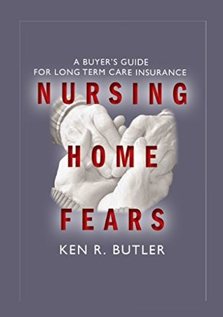 Nursing Home Fears: A Buyer's Guide To Long-Term Care Insurance