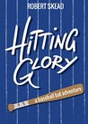 Hitting Glory: A baseball bat adventure