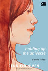 Holding up The Universe - Dunia Kita
